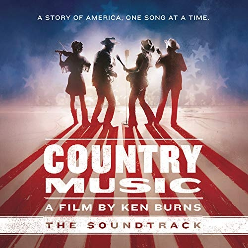 Country Music: A Film by Ken Burns [Original Soundtrack]