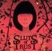 We Are All Sluts of Trust