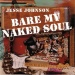 Bare My Naked Soul