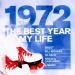 The Best Year of My Life: 1972