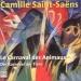 Saint-Saëns: Le Carnaval des Animaux; Prelude to Le Déluge; Wedding Cake; Septet Op. 65; Sarabande Op. 93