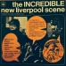 The Incredible New Liverpool Scene