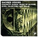 Sacred Voices: Exquiste Choral Music by Allegri, Byrd, Palestrina and Tallis