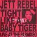 Tight like a Baby Tiger: Live at the Paradiso