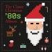 The Classic Christmas 80's Album