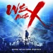 We Are X [Original Motion Picture Soundtrack]