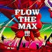 Flow: The Max!!!